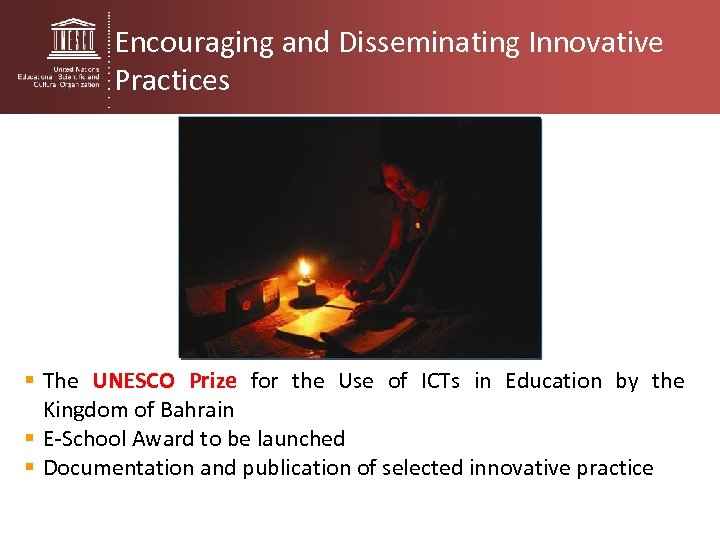 Encouraging and Disseminating Innovative Practices § The UNESCO Prize for the Use of ICTs