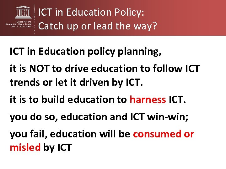 ICT in Education Policy: Catch up or lead the way? ICT in Education policy