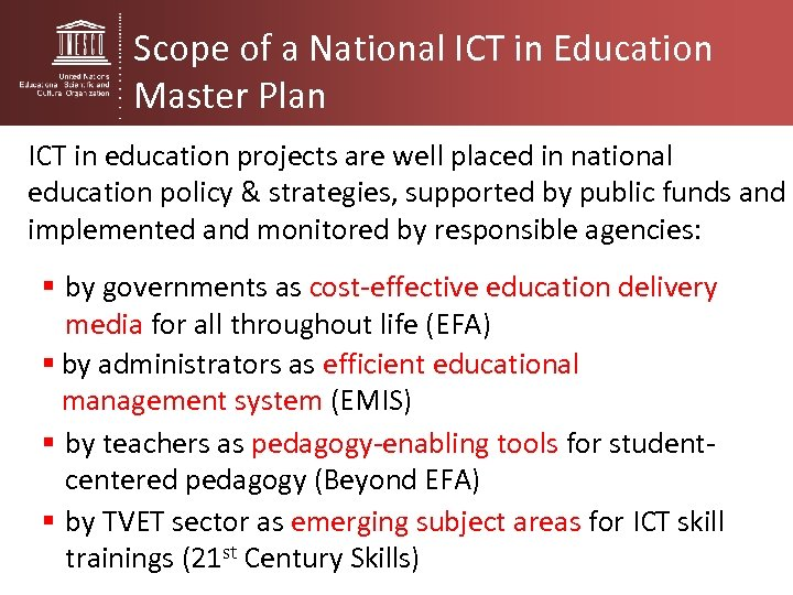 Scope of a National ICT in Education Master Plan ICT in education projects are