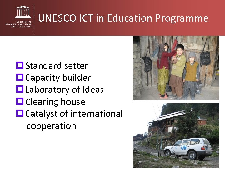 UNESCO ICT in Education Programme p Standard setter p Capacity builder p Laboratory of