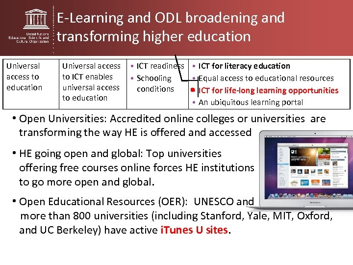 E-Learning and ODL broadening and transforming higher education Universal access to education Universal access