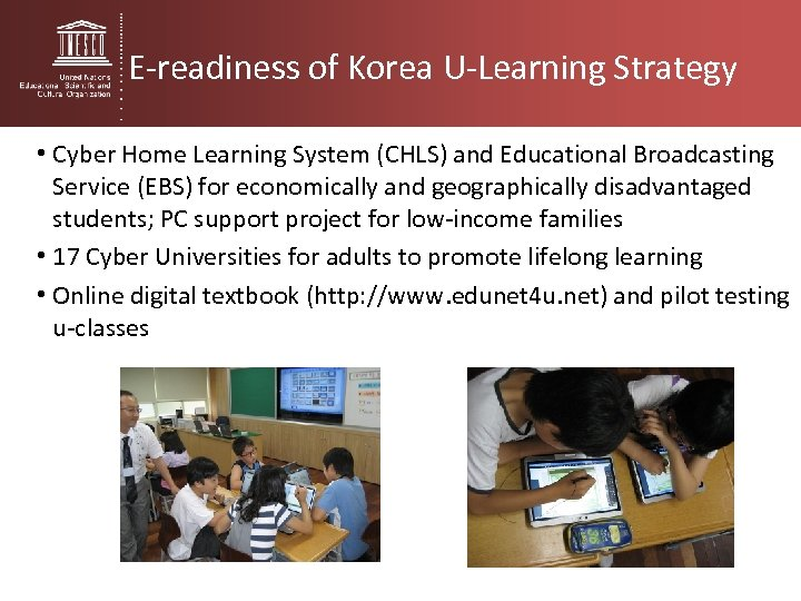 E-readiness of Korea U-Learning Strategy • Cyber Home Learning System (CHLS) and Educational Broadcasting