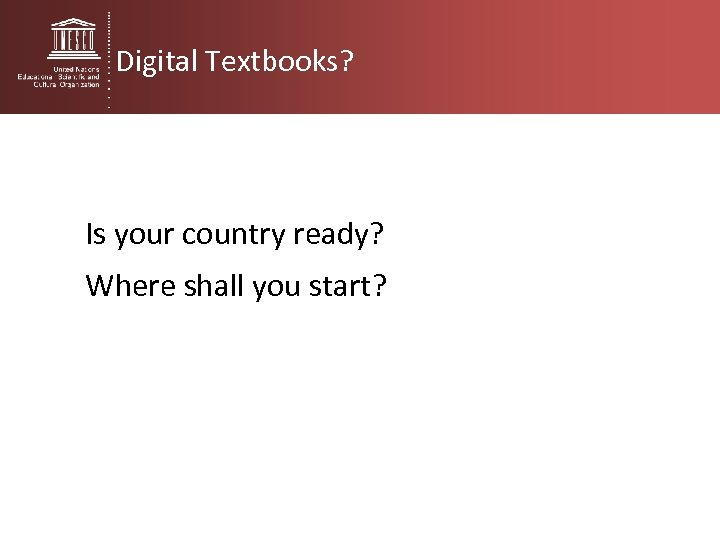 Digital Textbooks? Is your country ready? Where shall you start?