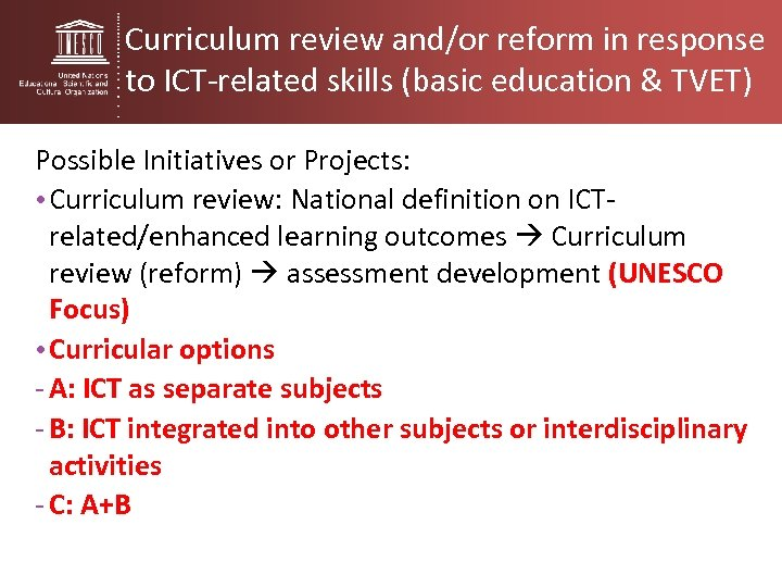 Curriculum review and/or reform in response to ICT-related skills (basic education & TVET) Possible