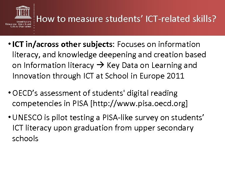 How to measure students' ICT-related skills? • ICT in/across other subjects: Focuses on information