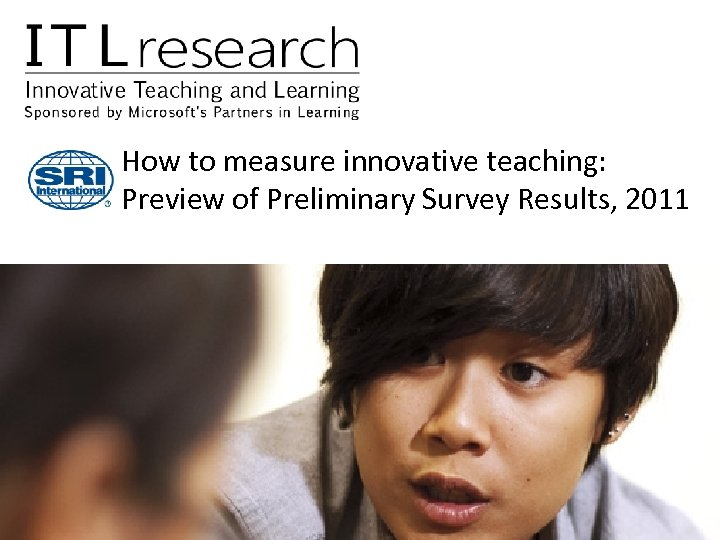 How to measure innovative teaching: Preview of Preliminary Survey Results, 2011