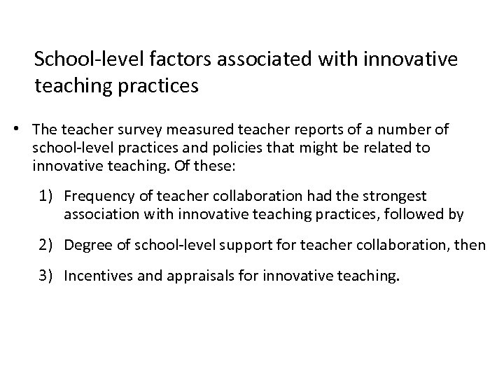 School-level factors associated with innovative teaching practices • The teacher survey measured teacher reports
