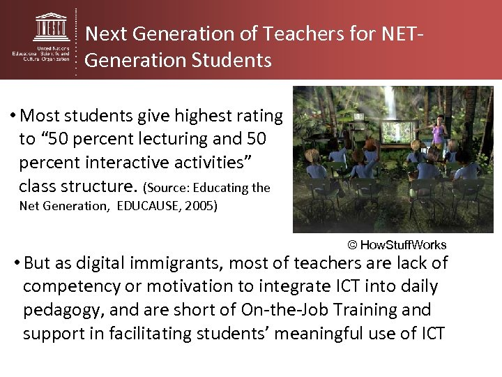 Next Generation of Teachers for NETGeneration Students • Most students give highest rating to