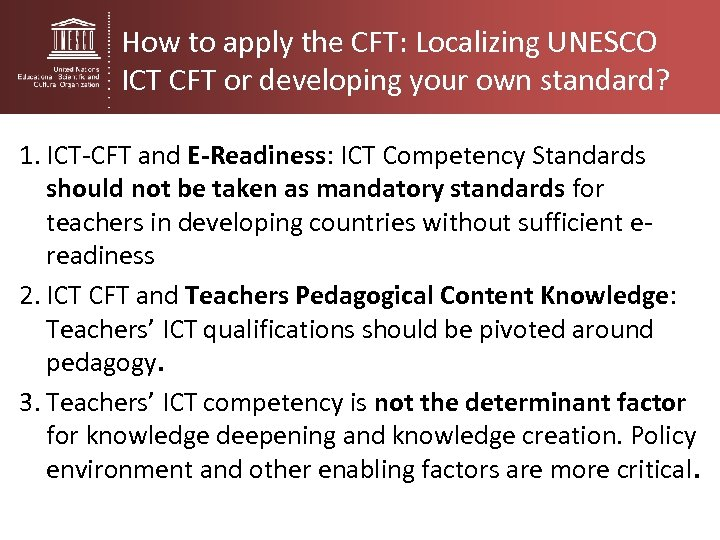 How to apply the CFT: Localizing UNESCO ICT CFT or developing your own standard?