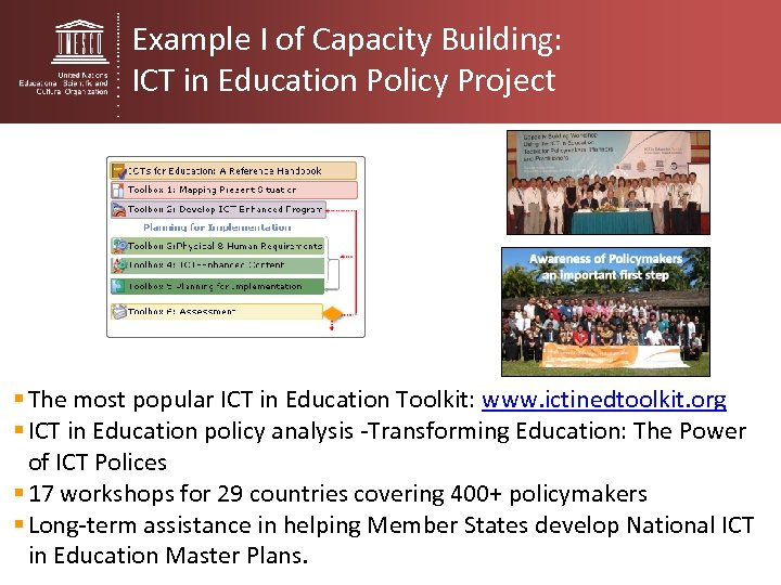 Example I of Capacity Building: ICT in Education Policy Project § The most popular