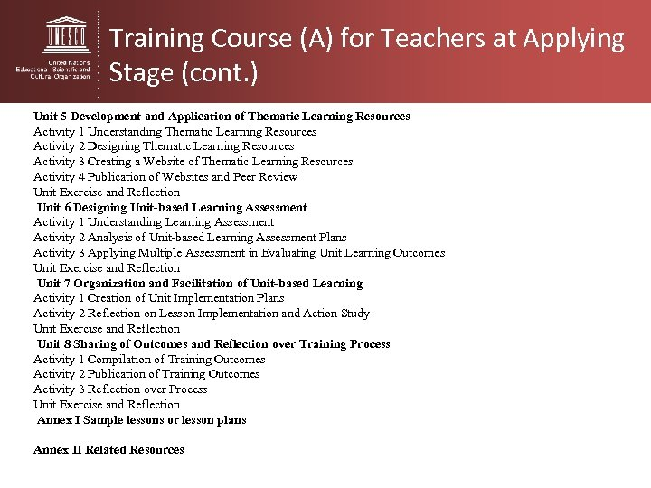 Training Course (A) for Teachers at Applying Stage (cont. ) Unit 5 Development and