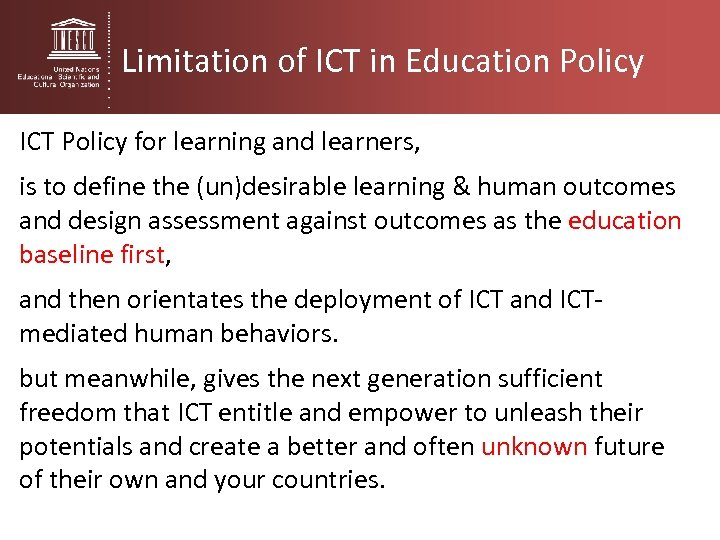 Limitation of ICT in Education Policy ICT Policy for learning and learners, is to