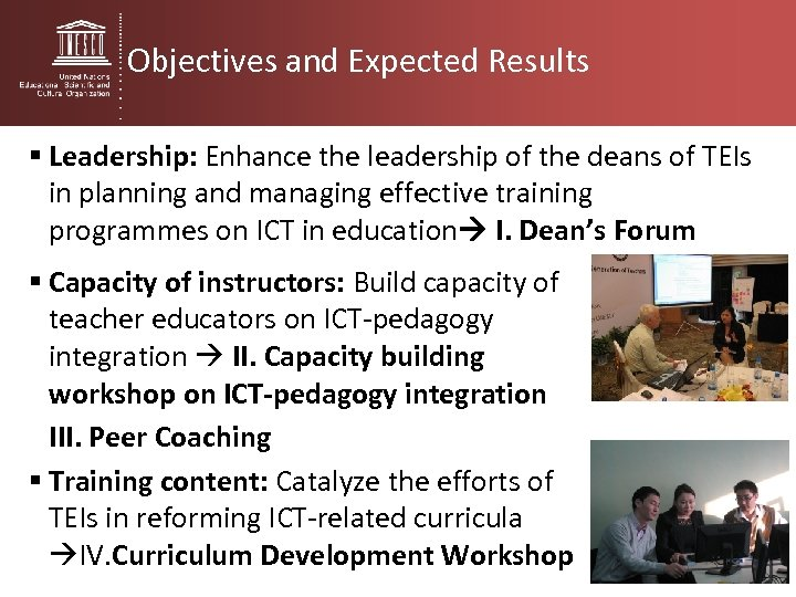Objectives and Expected Results § Leadership: Enhance the leadership of the deans of TEIs