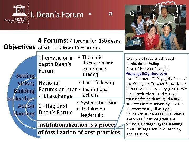 I. Dean's Forum Objectives 4 Forums: 4 forums for 150 deans of 50+ TEIs