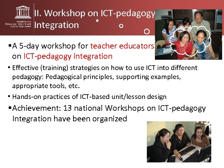 II. Workshop on ICT-pedagogy Integration § A 5 -day workshop for teacher educators of