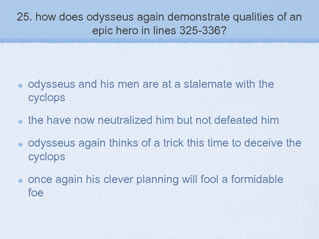 25. how does odysseus again demonstrate qualities of an epic hero in lines 325