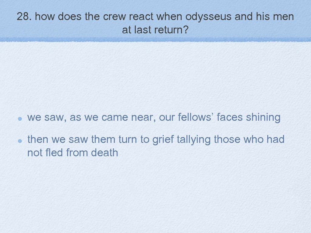 28. how does the crew react when odysseus and his men at last return?