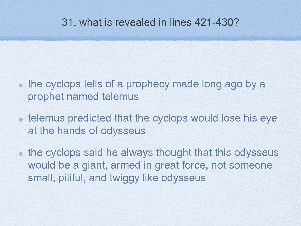 31. what is revealed in lines 421 -430? the cyclops tells of a prophecy