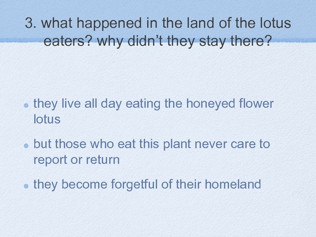 3. what happened in the land of the lotus eaters? why didn't they stay