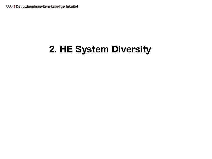2. HE System Diversity
