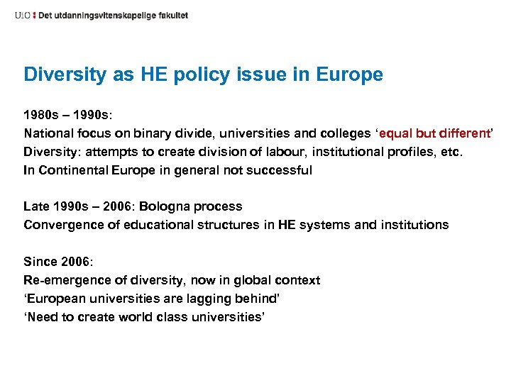 Diversity as HE policy issue in Europe 1980 s – 1990 s: National focus