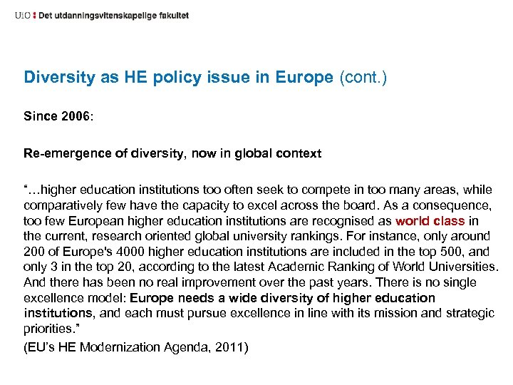 Diversity as HE policy issue in Europe (cont. ) Since 2006: Re-emergence of diversity,