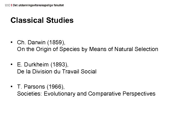 Classical Studies • Ch. Darwin (1859), On the Origin of Species by Means of