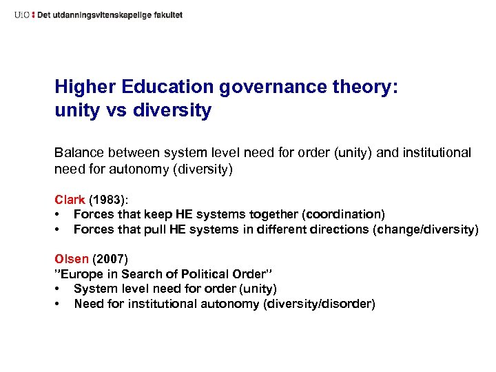 Higher Education governance theory: unity vs diversity Balance between system level need for order