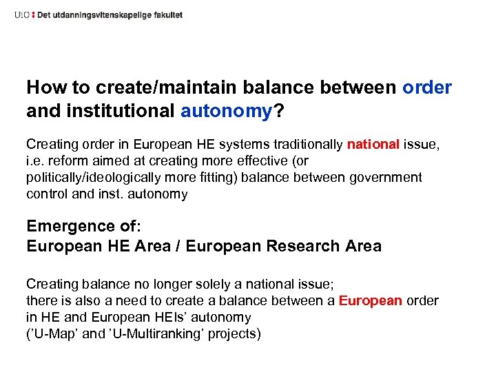 How to create/maintain balance between order and institutional autonomy? Creating order in European HE