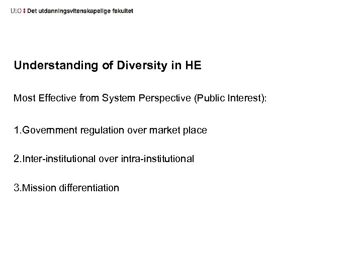 Understanding of Diversity in HE Most Effective from System Perspective (Public Interest): 1. Government