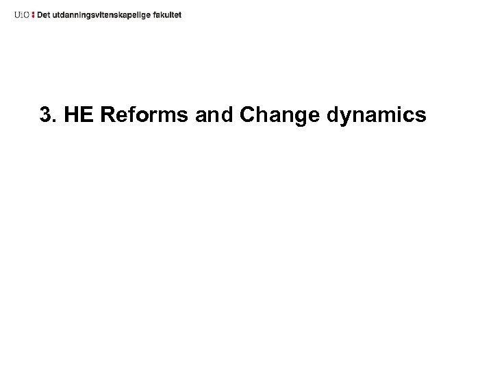 3. HE Reforms and Change dynamics