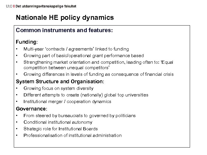 Nationale HE policy dynamics Common instruments and features: Funding: • • Multi-year 'contracts /