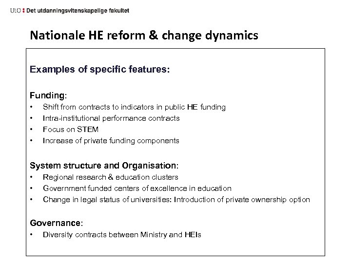 Nationale HE reform & change dynamics Examples of specific features: Funding: • • Shift