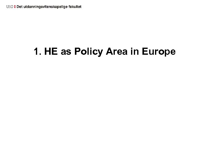 1. HE as Policy Area in Europe