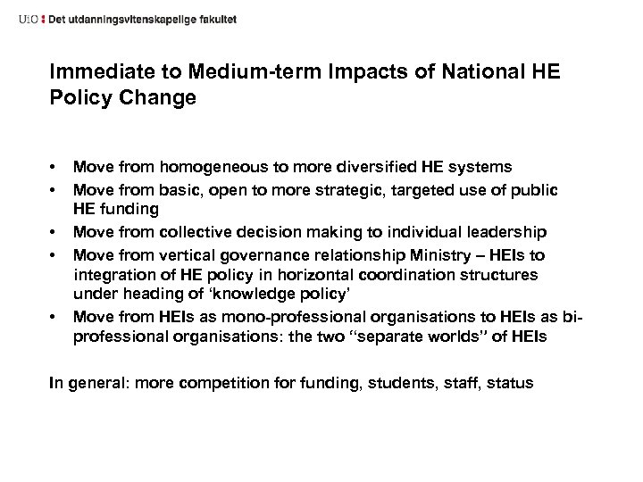 Immediate to Medium-term Impacts of National HE Policy Change • • • Move from