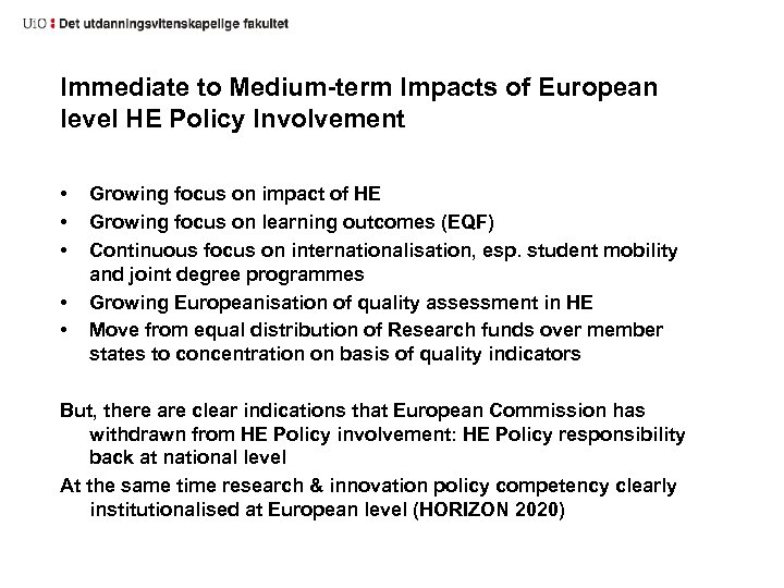 Immediate to Medium-term Impacts of European level HE Policy Involvement • • • Growing