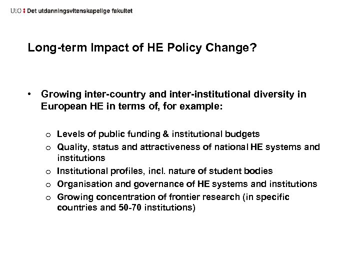 Long-term Impact of HE Policy Change? • Growing inter-country and inter-institutional diversity in European