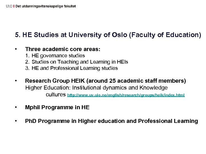 5. HE Studies at University of Oslo (Faculty of Education) • Three academic core
