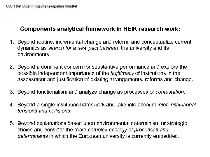 Components analytical framework in HEIK research work: 1. Beyond routine, incremental change and reform,