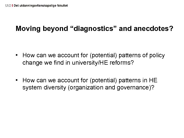 """Moving beyond """"diagnostics"""" and anecdotes? • How can we account for (potential) patterns of"""