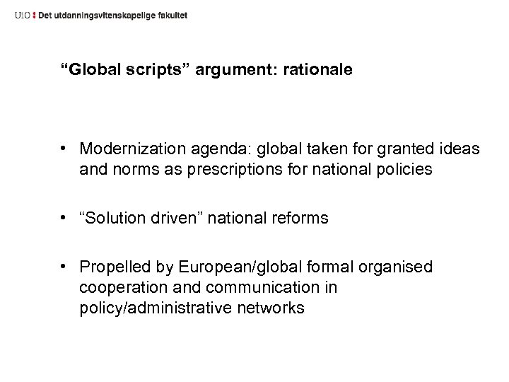 """""""Global scripts"""" argument: rationale • Modernization agenda: global taken for granted ideas and norms"""