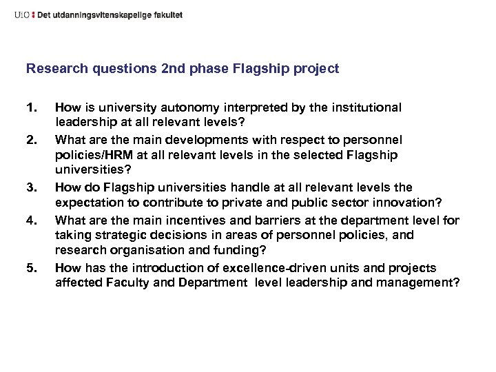 Research questions 2 nd phase Flagship project 1. 2. 3. 4. 5. How is
