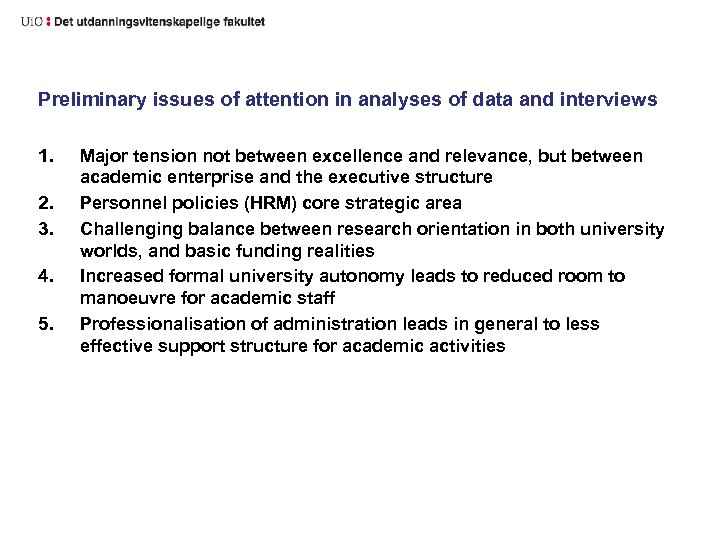 Preliminary issues of attention in analyses of data and interviews 1. 2. 3. 4.