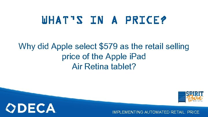 WHAT'S IN A PRICE? Why did Apple select $579 as the retail selling price