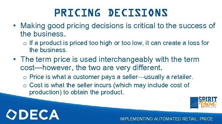 PRICING DECISIONS • Making good pricing decisions is critical to the success of the