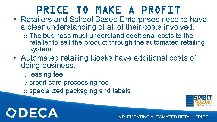PRICE TO MAKE A PROFIT • Retailers and School Based Enterprises need to have