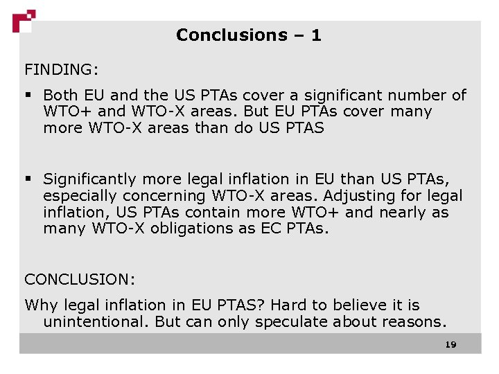 Conclusions – 1 FINDING: § Both EU and the US PTAs cover a significant