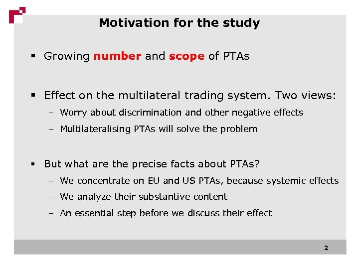 Motivation for the study § Growing number and scope of PTAs § Effect on