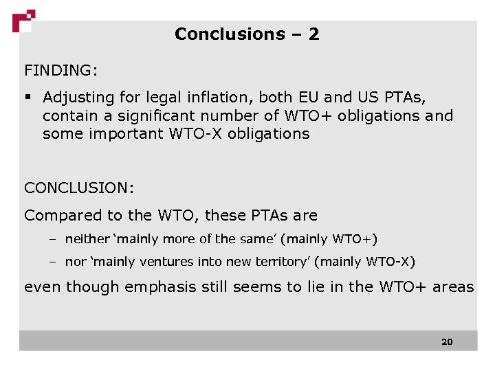 Conclusions – 2 FINDING: § Adjusting for legal inflation, both EU and US PTAs,