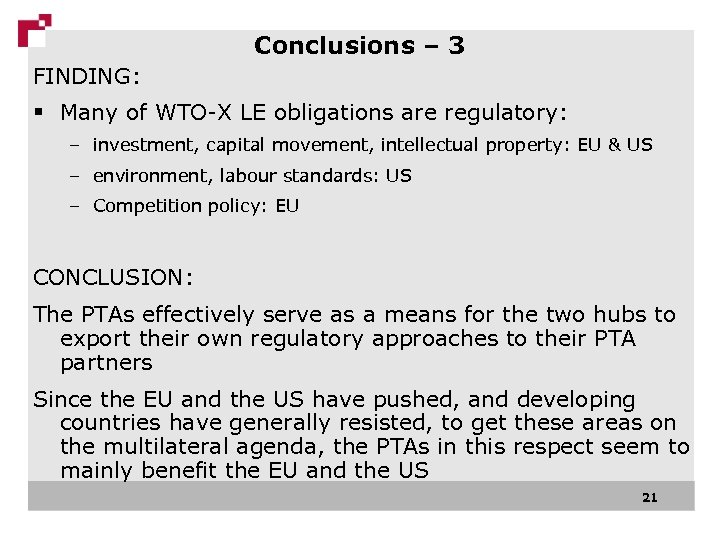 Conclusions – 3 FINDING: § Many of WTO-X LE obligations are regulatory: – investment,